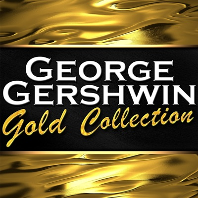 Gold Collection - George Gershwin