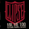 Mr. Me Too (feat. Pharrell Williams) - Single, Clipse