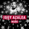 Work (Remixes) - EP, Iggy Azalea