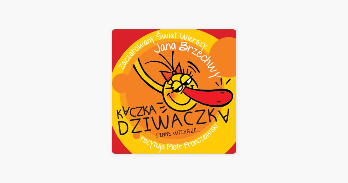 Jan Brzechwa Zaczarowany Swiat Wierszy Cz1 Kaczka Dziwaczka By Piotr Fronczewski