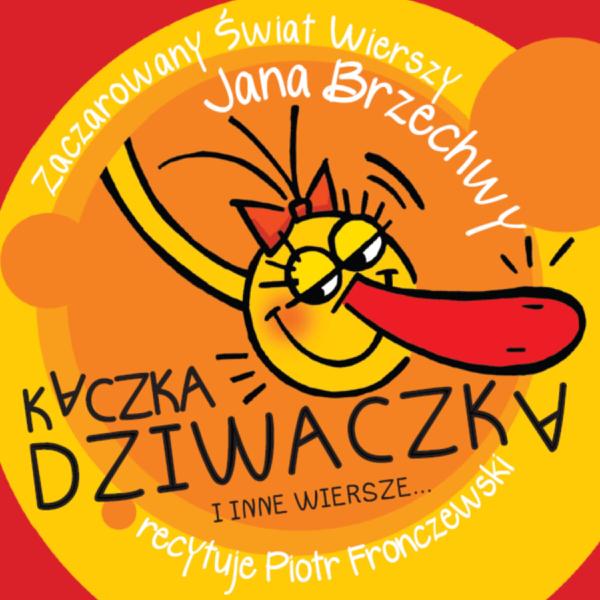 Jan Brzechwa Zaczarowany Swiat Wierszy Cz1 Kaczka Dziwaczka De Piotr Fronczewski