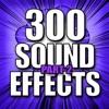 300 Sound Effects Pt 2