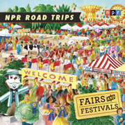Download NPR Road Trips: Fairs and Festivals: Stories That Take You Away... Audio Book