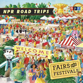 NPR Road Trips: Fairs and Festivals: Stories That Take You Away... audiobook