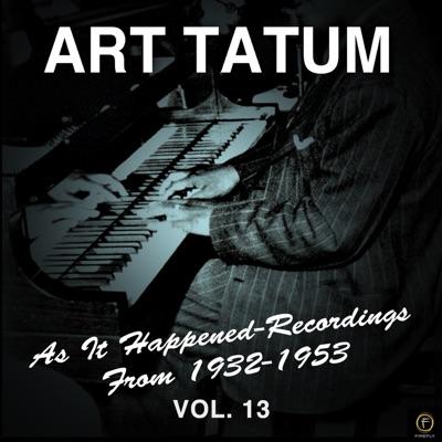 As It Happened: Recordings from 1932-1953, Vol. 13 - Art Tatum