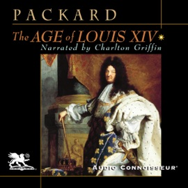 The Age of Louis XIV (Unabridged) - Laurence Bradford Packard mp3 listen download