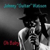 "Johnny ""Guitar"" Watson - Oh Baby"
