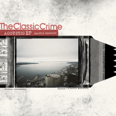 Acoustic: Seattle Sessions - EP - The Classic Crime