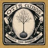 Otis Gibbs - Never Enough