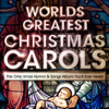Various Artists - World's Greatest Christmas Carols - The Only Xmas Hymns & Songs Album You'll Ever Need artwork