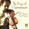 The Magic of L Subramaniam