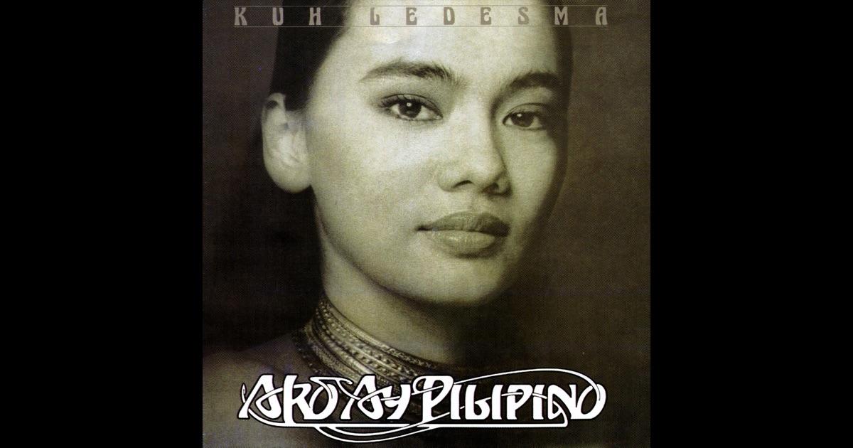 Ako Ay Pilipino lyrics by Kuh Ledesma, 1 meaning. Ako Ay ...