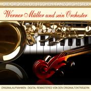 Die großen deutschen Tanzorchester - Werner Müller & Sein Orchester - Werner Müller & Sein Orchester
