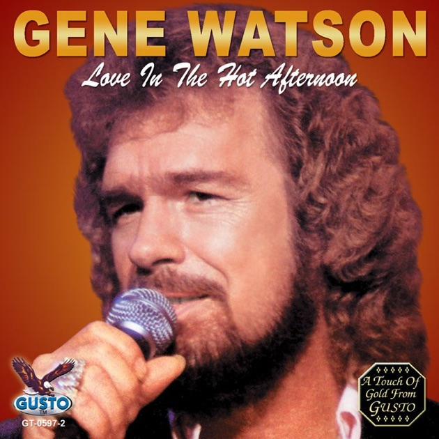 Love In the Hot Afternoon by Gene Watson on Apple Music