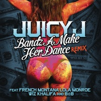 Bandz a Make Her Dance (Remix) [feat. French Montana, Lola Monroe, Wiz Khalifa & B.o.B] - Single Mp3 Download