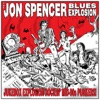 Jukebox Explosion, The Jon Spencer Blues Explosion