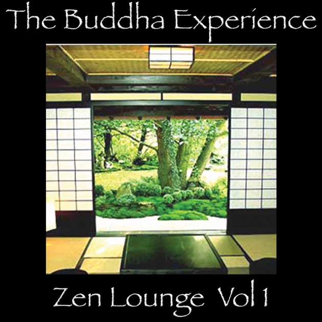 The buddha experience zen lounge volume 1 by various artists on apple music - Sfeer zen lounge ...
