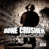 AttenCHUN!, Bone Crusher