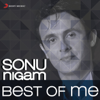 Best of Me: Sonu Nigam