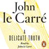 John le Carré - A Delicate Truth (Unabridged) bild