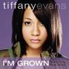 Tiffany Evans - Im Grown feat Bow Wow Song Lyrics