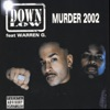 Murder 2002 - EP, Down Low & Warren G