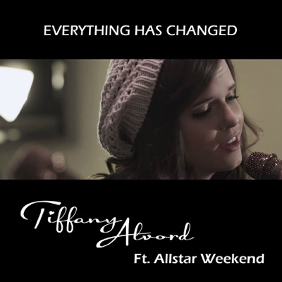 Everything Has Changed (feat. Allstar Weekend) - Single - Tiffany Alvord