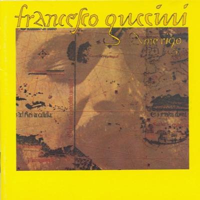 Amerigo (Remastered) - Francesco Guccini