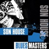Blues Masters: Son House, Son House