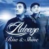 Rise & Shine, Adeaze