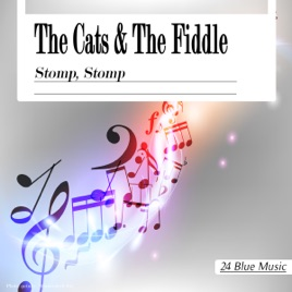 The Cats and the Fiddle: Stomp, Stomp by The Cats And The Fiddle