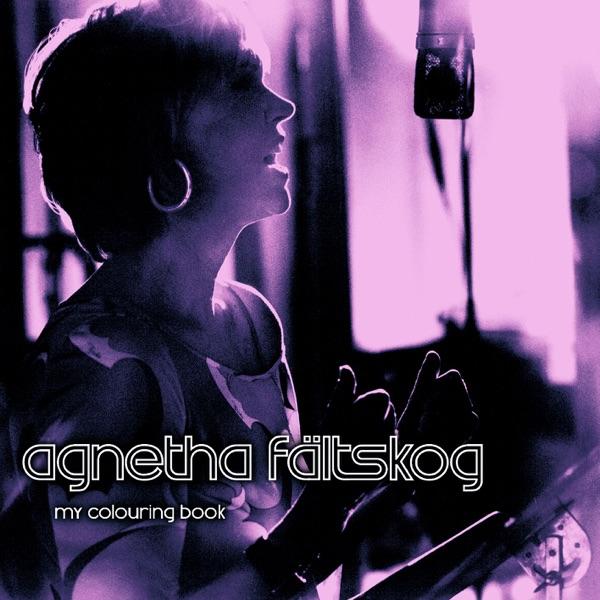 Agnetha Faltskog - If I Thought Youd Ever Change