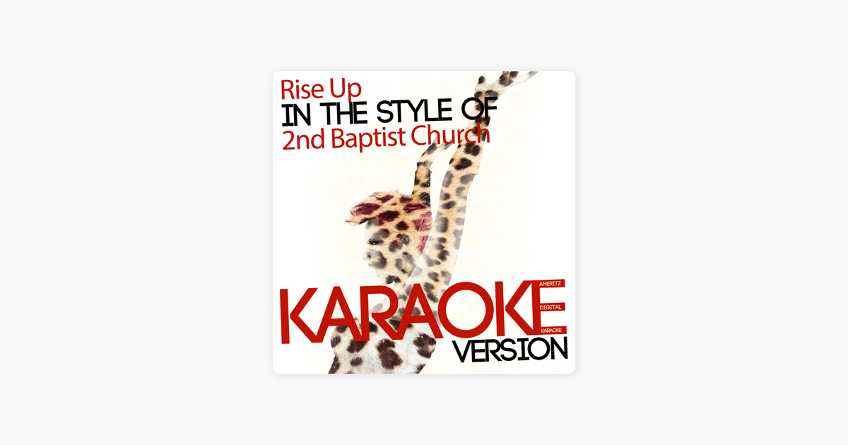 ‎Rise Up (In the Style of 2nd Baptist Church) [Karaoke Version] - Single by  Ameritz Digital Karaoke