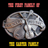 The First Family of Country Music - The Carter Family