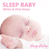 Sleep Baby - White & Pink Noise - MagicMotion