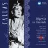 Gluck: Ifigenia in Tauride, Maria Callas, Nino Sanzogno & Orchestra del Teatro alla Scala di Milano
