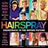 Hairspray (Soundtrack To the Motion Picture) - Various Artists