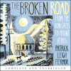 The Broken Road: From the Iron Gates to Mount Athos (Unabridged) - Patrick Leigh Fermor