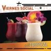 Viernes Social... a Lo Tropical