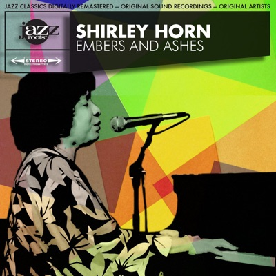 Embers and Ashes Original (Remastered) - Shirley Horn