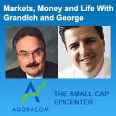 Markets, Money & Life With Grandich and George – SmallCapPodcast.com