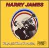 Plays All Time Favorites, Harry James