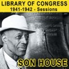 Library of Congress 1941-1942 - Sessions, Son House