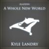 A Whole New World - Kyle Landry