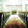 Casting Crowns - East to West Song Lyrics