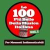 Le 100 Più Belle Della Musica Italiana Vol 1 Per Momenti Indimenticabili