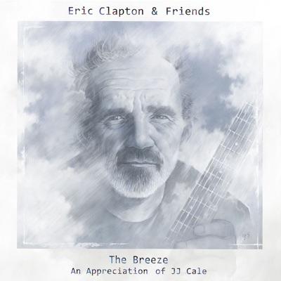 The Breeze: An Appreciation of JJ Cale - Eric Clapton