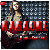 High Enough (In the Style of Damn Yankees) [Karaoke Version]