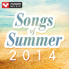 Songs of Summer 2014 (60 Min Non-Stop Workout Mix) [133-143 BPM] - Power Music Workout