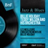 Les meilleurs enregistrements de Billie Holiday (Mono Version), Billie Holiday & Teddy Wilson and His Orchestra